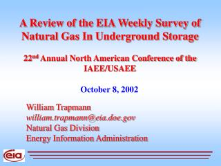 William Trapmann  william.trapmann@eia.doe Natural Gas Division