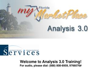 Welcome to Analysis 3.0 Training! For audio, please dial: (888) 808-6959, 9766076#