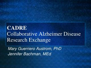 CADRE Collaborative Alzheimer Disease Research Exchange