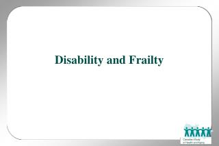 Disability and Frailty