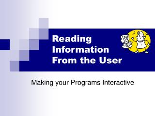 Reading Information From the User