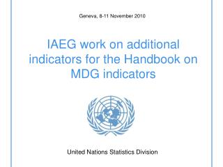 IAEG work on additional indicators for the Handbook on MDG indicators