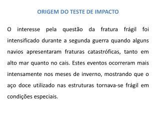 ORIGEM DO TESTE DE IMPACTO