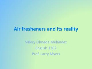 Air fresheners and its reality
