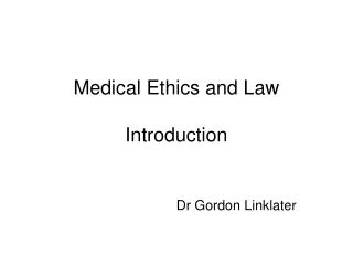 Medical Ethics and Law Introduction