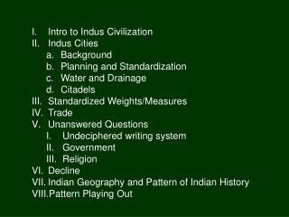 Intro to Indus Civilization Indus Cities Background Planning and Standardization