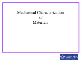 Mechanical Characterization   of  Materials