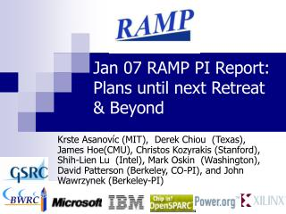 Jan 07 RAMP PI Report:  Plans until next Retreat  & Beyond