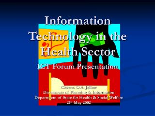 Information Technology in the Health Sector ICT Forum Presentation
