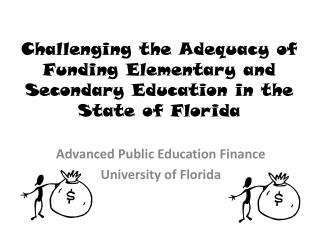Challenging the Adequacy of Funding Elementary and Secondary Education in the State of Florida
