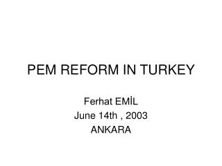 PEM REFORM IN TURKEY
