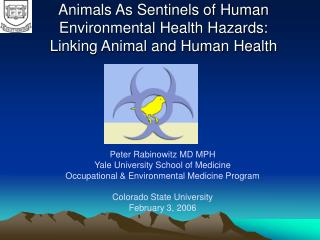 Animals As Sentinels of Human Environmental Health Hazards: Linking Animal and Human Health