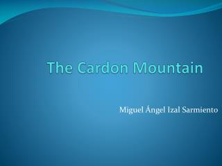 The Cardon  Mountain