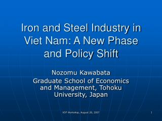 Iron and Steel Industry in Viet Nam: A New Phase and Policy Shift