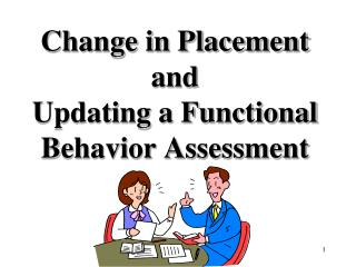 Change in Placement and Updating a Functional Behavior Assessment