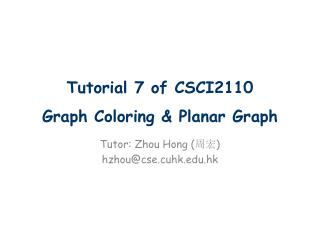 Tutorial 7 of CSCI2110 Graph Coloring & Planar Graph