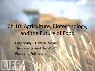 Ch 10: Agriculture, Biotechnology, and the Future of Food