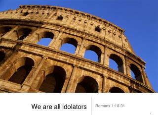 We are all idolators