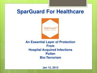 SparGuard For Healthcare An Essential Layer of Protection  From  Hospital Acquired Infections