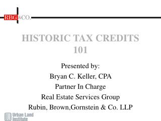 HISTORIC TAX CREDITS 101
