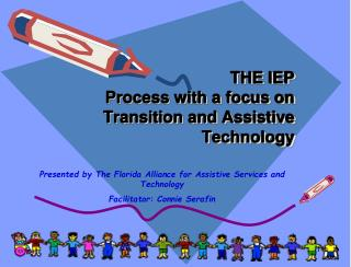 THE IEP Process with a focus on Transition and Assistive Technology