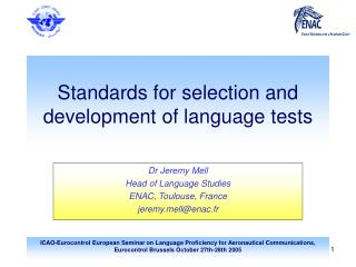 Standards for selection and development of language tests