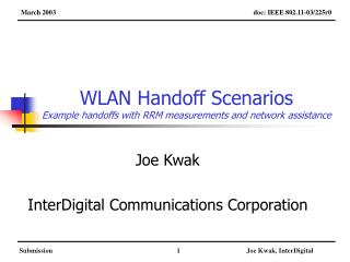 WLAN Handoff Scenarios Example handoffs with RRM measurements and network assistance