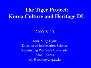 The Tiger Project:  Korea Culture and Heritage DL