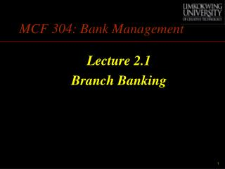 MCF 304: Bank Management