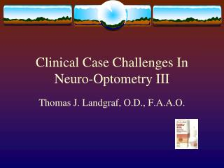 Clinical Case Challenges In Neuro-Optometry III