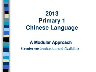 2013 Primary 1  Chinese Language