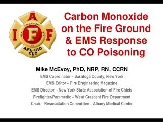 Carbon Monoxide on the Fire Ground & EMS Response to CO Poisoning
