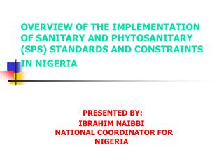 OVERVIEW OF THE IMPLEMENTATION OF SANITARY AND PHYTOSANITARY (SPS) STANDARDS AND CONSTRAINTS IN NIGERIA