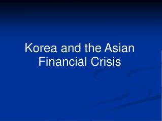 Korea and the Asian Financial Crisis
