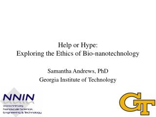 Help or Hype:  Exploring the Ethics of Bio-nanotechnology