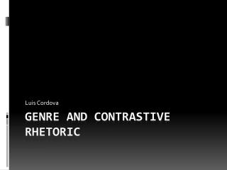Genre and Contrastive Rhetoric