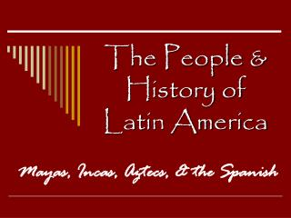 The People & History of Latin America