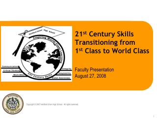 21 st  Century Skills Transitioning from  1 st  Class to World Class
