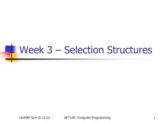 Week 3 – Selection Structures