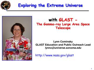 with  GLAST - The Gamma-ray Large Area Space Telescope Lynn Cominsky