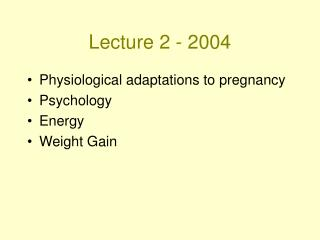 Lecture 2 - 2004