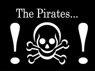 The Pirates...