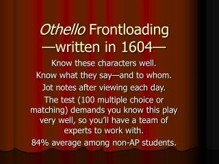Othello  Frontloading —written in 1604—