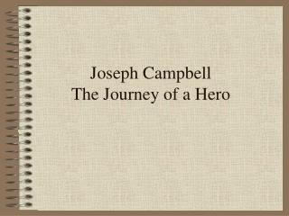 Joseph Campbell The Journey of a Hero