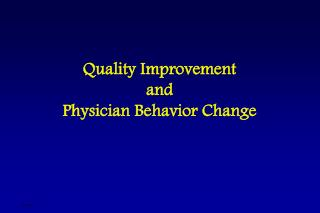 Quality Improvement  and  Physician Behavior Change