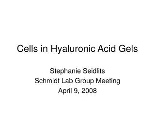 Cells in Hyaluronic Acid Gels