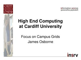 High End Computing at Cardiff University