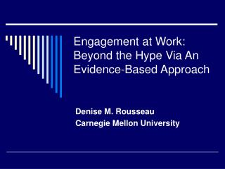 Engagement at Work:  Beyond the Hype Via An Evidence-Based Approach