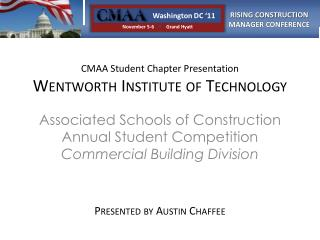 CMAA Student Chapter Presentation Wentworth Institute of Technology