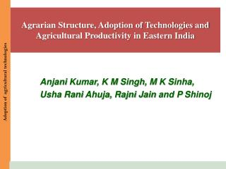 Agrarian Structure, Adoption of Technologies and Agricultural Productivity in Eastern India